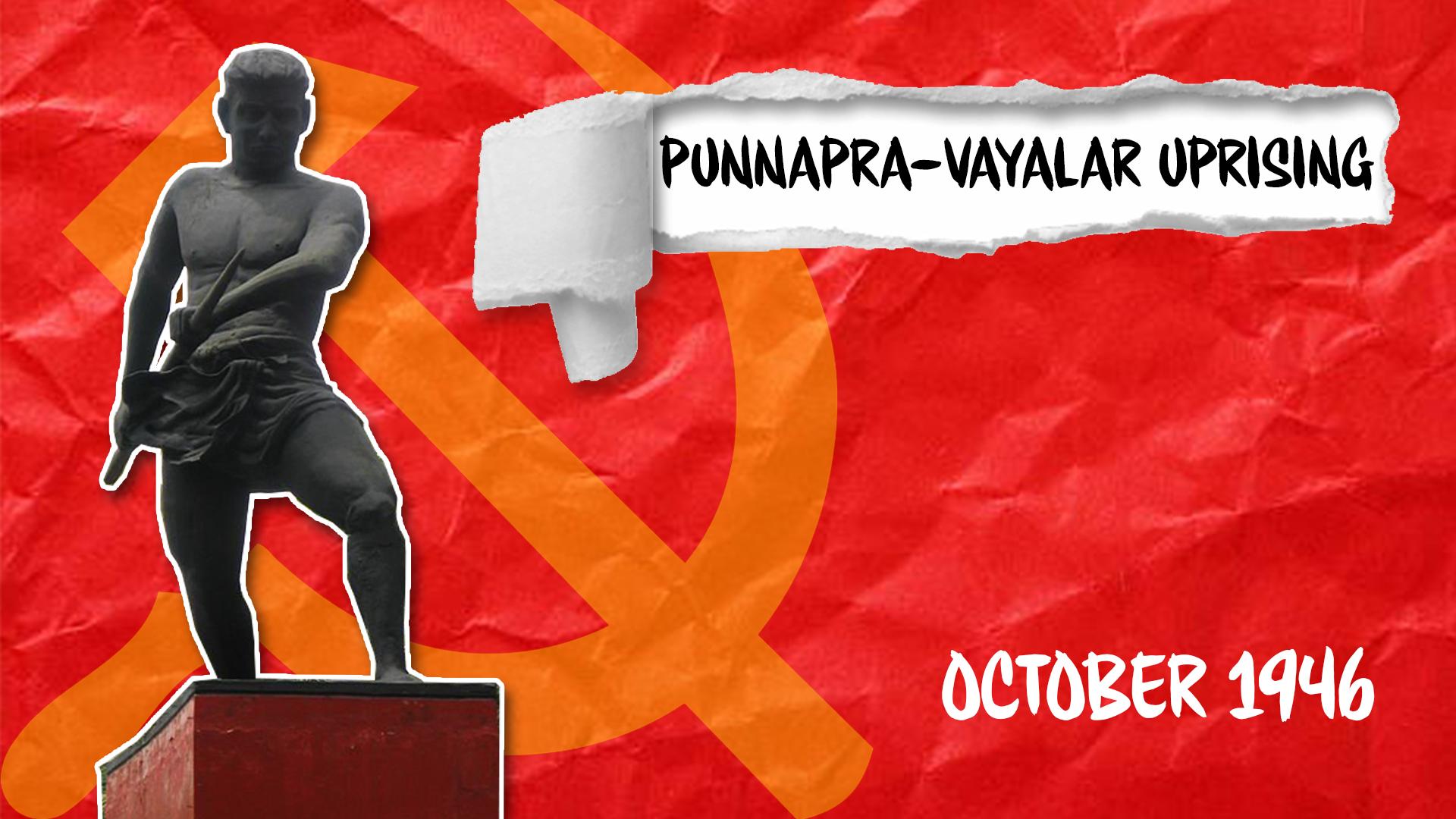 Punnapra-Vayalar Uprising Kerala India